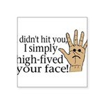 High Fived Face Square Sticker 3