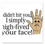 High Fived Face Square Car Magnet 3