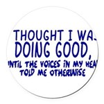 Voices In My Head Round Car Magnet