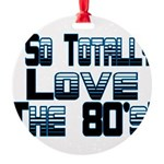 Love The 80's Round Ornament