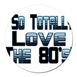 Love The 80's Round Car Magnet