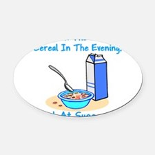 Cereal All The Time Oval Car Magnet