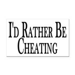 Rather Be Cheating Rectangle Car Magnet