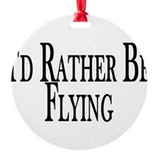Rather Be Flying Ornament