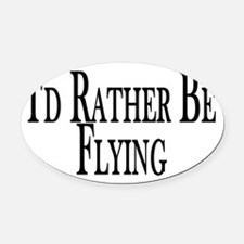 Rather Be Flying Oval Car Magnet