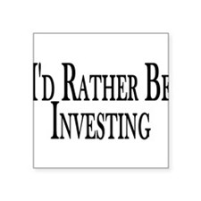 """Rather Be Investing Square Sticker 3"""" x 3"""""""