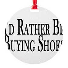 Rather Buy Shoes Ornament