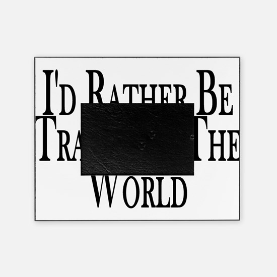 Rather Travel The World Picture Frame