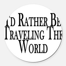 Rather Travel The World Round Car Magnet