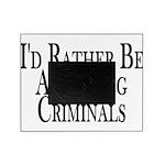 Rather Arrest Criminals Picture Frame