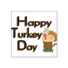 "Happy Turkey Day Square Sticker 3"" x 3"""