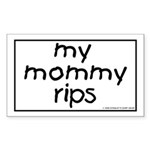 My Mommy Rips Rectangle Sticker