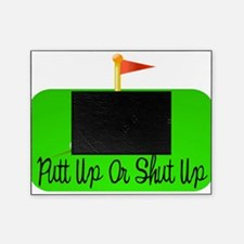Putt Up Or Shut Up Picture Frame