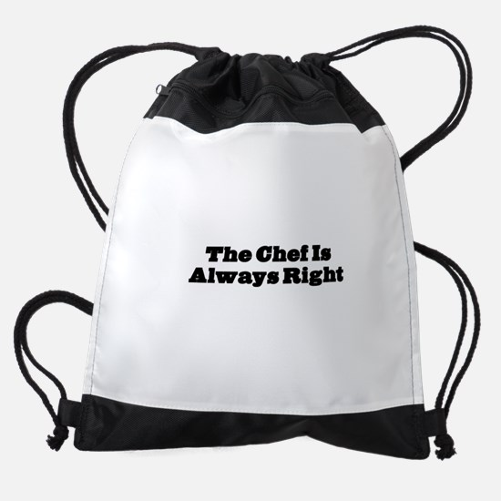 Chef Is Always Right Drawstring Bag