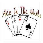 Ace Hole.png Square Car Magnet 3