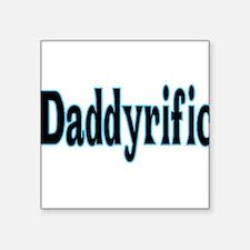 "Daddyrific Square Sticker 3"" x 3"""