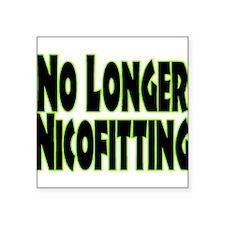 "No Longer Nicofitting Square Sticker 3"" x 3"""
