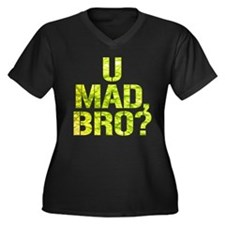U Mad, Bro? Plus Size T-Shirt