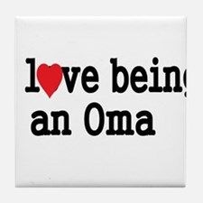 I love being an oma Tile Coaster
