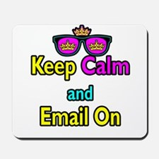 Crown Sunglasses Keep Calm And Email On Mousepad