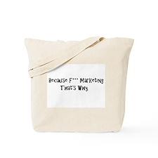 F*** Marketing Tote Bag
