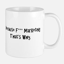 F*** Marketing Mug