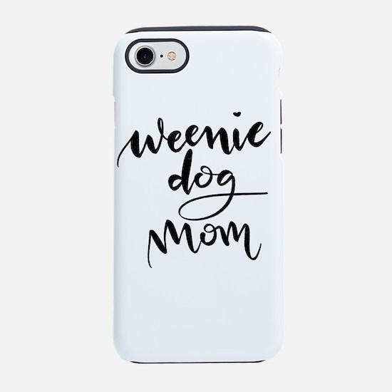 Weenie Dog Mom iPhone 7 Tough Case
