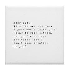 dear diet Tile Coaster