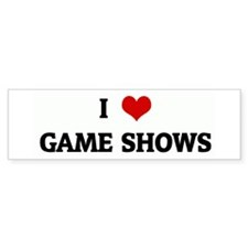 I Love GAME SHOWS Bumper Bumper Sticker