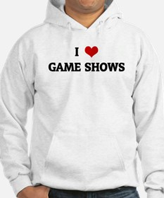 I Love GAME SHOWS Hoodie