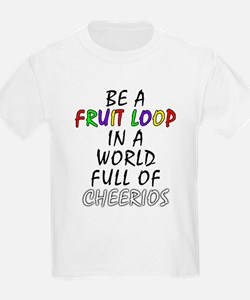 Fruit Loop in A World of Cheerios Funny T-Shirt