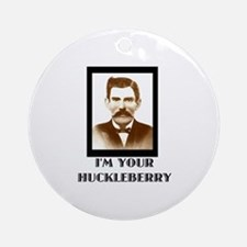 Doc Holliday - I'm Your Huckleberry Ornament (Roun