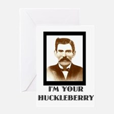 Doc Holliday - I'm Your Huckleberry Greeting Card