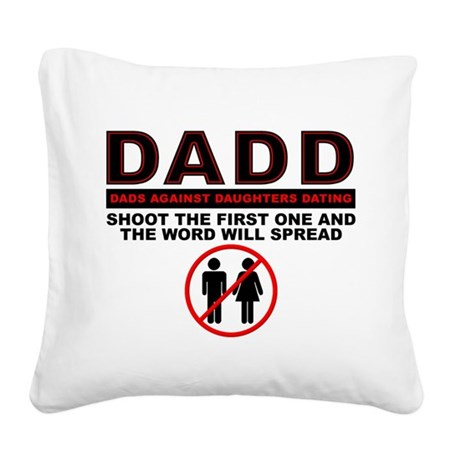 DADD Dads Against Daughters Dating Square Canvas P