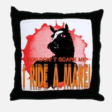 I Ride A Mare Throw Pillow