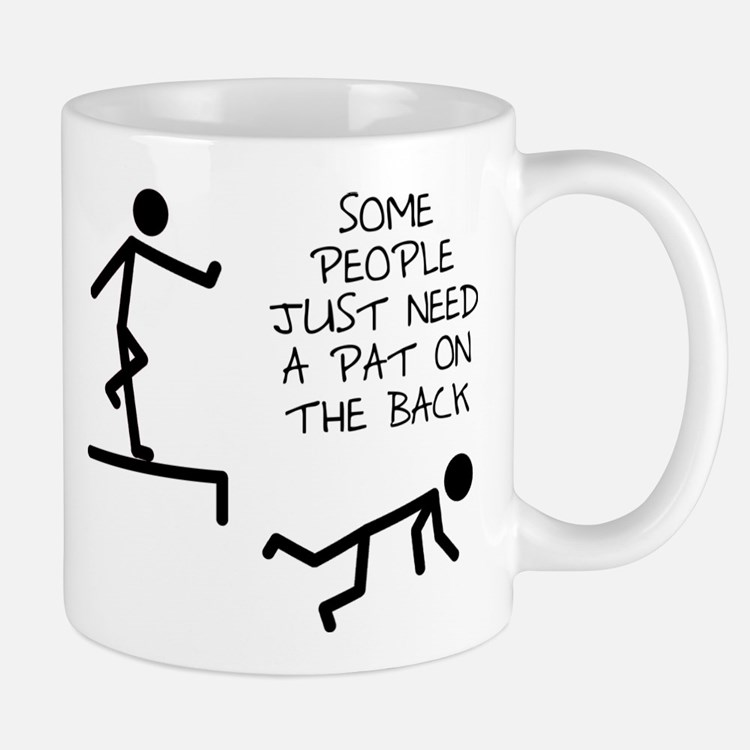 A Pat On The Back Funny T-Shirt Small Mugs
