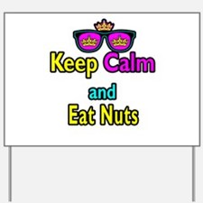 Crown Sunglasses Keep Calm And Eat Nuts Yard Sign