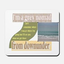 grey nomad funny Mousepad