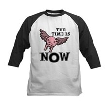 When Pigs Fly The Time Is Now Funny T-Shirt Baseba