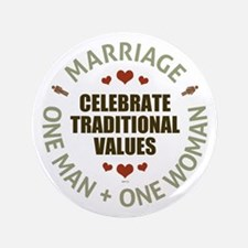 "Celebrate Traditional Values 3.5"" Button"
