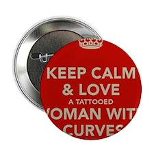 "Keep Calm and Love a Tattooed Women 2.25"" Button"