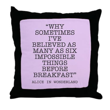 ALICE QUOTE Throw Pillow