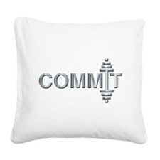 COMMIT - Fit Metal Designs Square Canvas Pillow