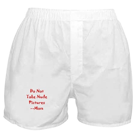 Funny Mom Says Dont Take Nude Photos Boxer Shorts