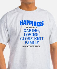Happiness is out of state relatives T-Shirt