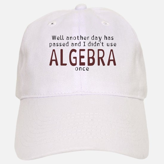 Didn't use algebra today Baseball Baseball Cap