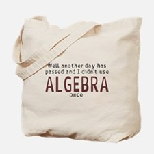 Didn't use algebra today Tote Bag