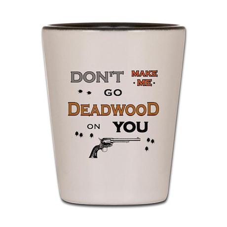 DEADWOOD Shot Glass
