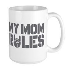 My Mom Rules Mug