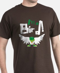 Im A Bird T-Shirt